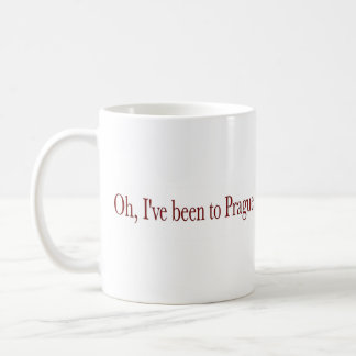 Oh I'Ve Been To Prague Coffee Mug