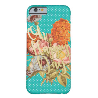 Oh jour heureux ! - Teal Coque iPhone 6 Barely There