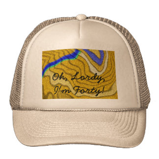 Oh, Lordy, I'm Forty 40th Birthday T-Shirt - Women Trucker Hat