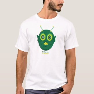 Oh Martian, My Martian T-Shirt