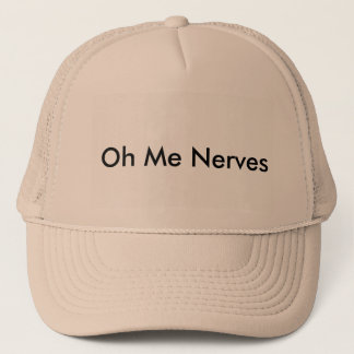 Oh Me Nerves Trucker Hat