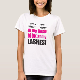 Oh My Gosh Look at My Lashes! T-Shirt