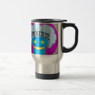 Oh my look at the time! stainless steel travel mug