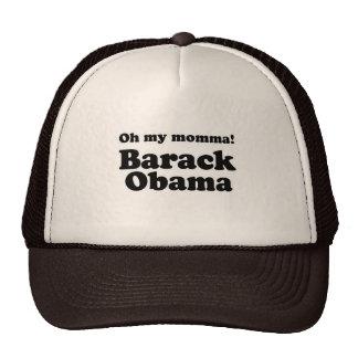 Oh my momma, Barack Obama T-shirt Mesh Hat