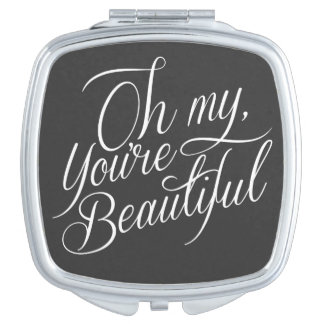 Oh My You're Beautiful - Elegant Compact Mirror