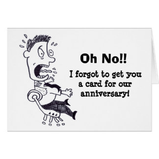Oh No Forgot Our Anniversary Card
