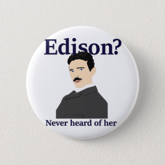 Oh no he didn't - Tesla teasing Edison 2 Inch Round Button