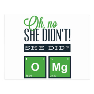 Oh NO She did not , She did ? O MG Postcard
