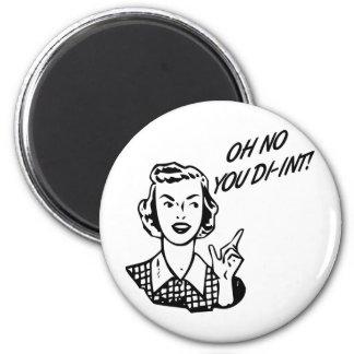 OH NO YOU DI-INT Retro Housewife B W Fridge Magnets