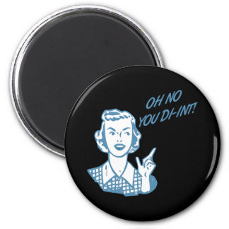 OH NO YOU DI-INT! Retro Housewife Blue 2 Inch Round Magnet