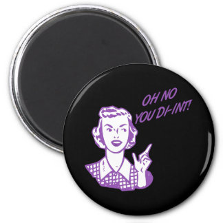 OH NO YOU DI-INT! Retro Housewife Purple 2 Inch Round Magnet