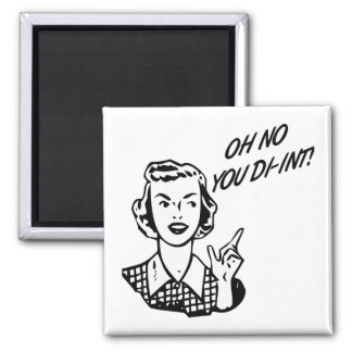 OH NO YOU DI-INT! Retro Housewife Square Magnet