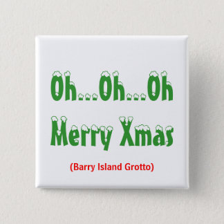 Oh...Oh...OhMerry Xmas, (Barry Island Grotto) 2 Inch Square Button