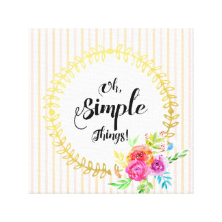 Oh, Simple Things! Canvas Print