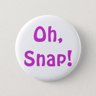 Oh, Snap! Button