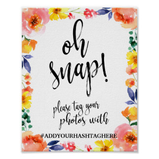 Oh Snap Hashtag 8x10 Floral Wedding Sign
