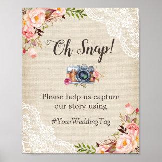 Oh Snap Instagram Hashtag Burlap Lace Flowers Poster
