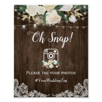 Oh Snap Instagram Hashtag Rustic Wood White Floral Poster