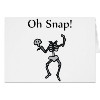 Oh Snap! (Skeleton) Card