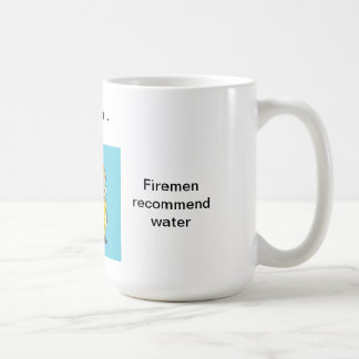 Oh, So Witty:  Fight fire with fire Classic White Coffee Mug