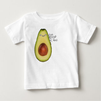 Oh Stop It You - Meme Avocado Baby T-Shirt