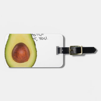 Oh Stop It You - Meme Avocado Luggage Tag