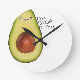 Oh Stop It You - Meme Avocado Round Clock