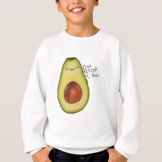 Oh Stop It You - Meme Avocado Sweatshirt