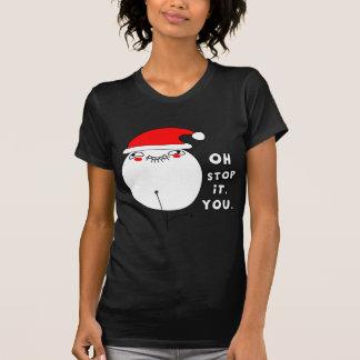 Oh stop it you - Xmas Meme T-shirts
