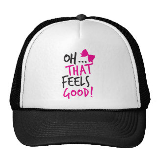Oh that feels GOOD! Hat