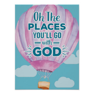 Oh the Places You'll Go With God Print
