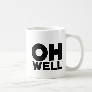 Oh Well, text, words of Exasperation Coffee Mug