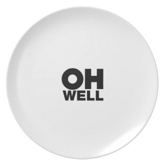 Oh Well, text, words of Exasperation Plate