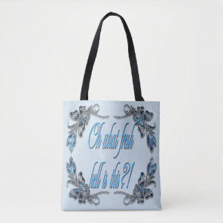 Oh What Fresh Hell is This?! Tote Bag