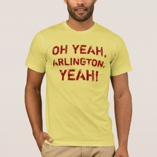 Oh yeah arlington T-Shirt