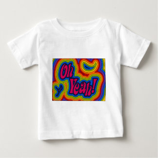 Oh Yeah! Infant T-shirt