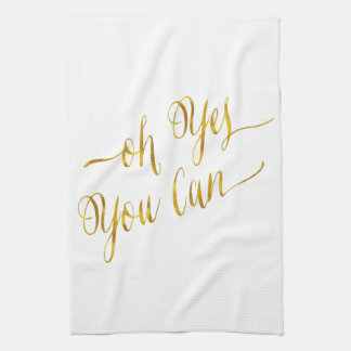 Oh Yes You Can Quote Gold Faux Foil Courage Kitchen Towel