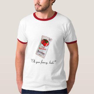 """Oh you fancy, huh?"" T-Shirt"