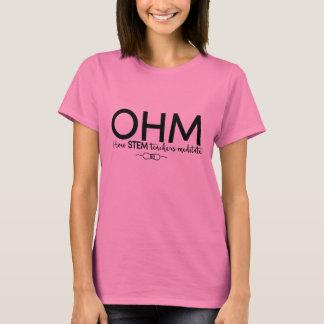 Ohm - Meditate like a STEM teacher (geek humor) T-Shirt