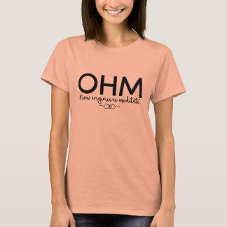 Ohm - Meditate like an engineer (geek humor) T-Shirt