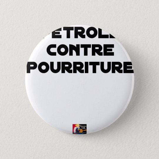 Oil against Rot - Word games 2 Inch Round Button