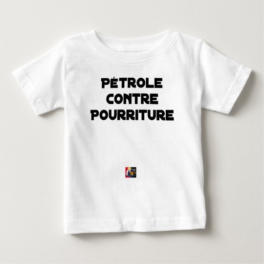 Oil against Rot - Word games Baby T-Shirt