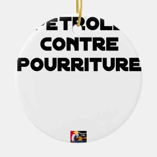 Oil against Rot - Word games Ceramic Ornament