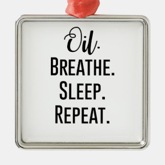 oil breathe sleep repeat - Essential Oil Product Metal Ornament