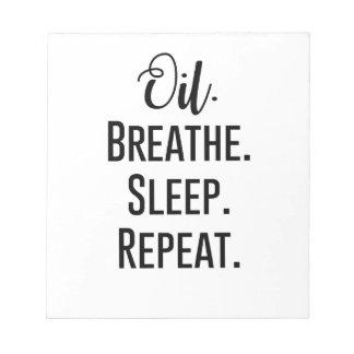 oil breathe sleep repeat - Essential Oil Product Notepad