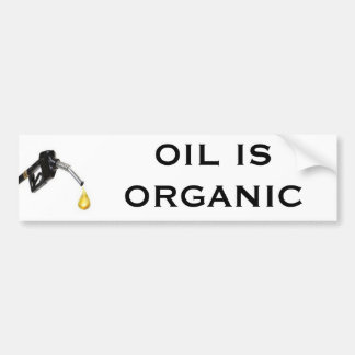 Oil is Organic Bumper Sticker