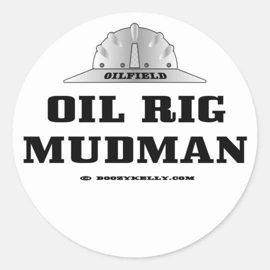 Oil Rig Mudman Sticker,Mud Logger,Drilling Rigs Classic Round Sticker