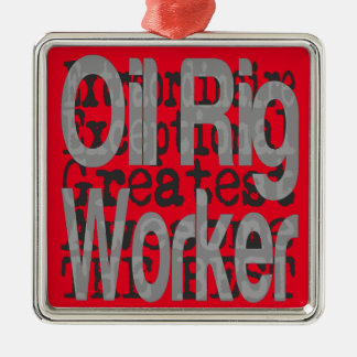 Oil Rig Worker Extraordinaire Metal Ornament