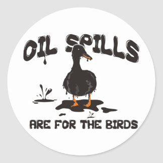 Oil Spills are for the Birds Round Sticker