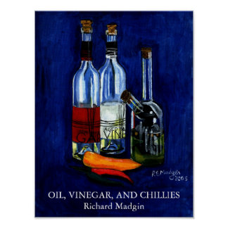 Oil, Vinegar, and Chillies Poster